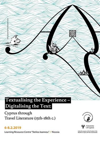 Textualising the Experience- Digitalising the Text: Cyprus through Travel Literature(15th- 18th c.) | Era Ltd Congress Organizer
